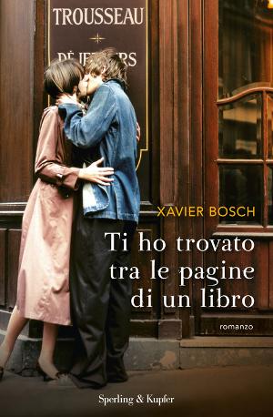 Ti ho trovato tra le pagine di un libro – Xavier Bosch