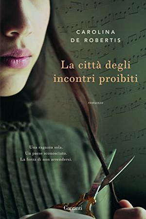 La città degli incontri proibiti – Carolina De Robertis