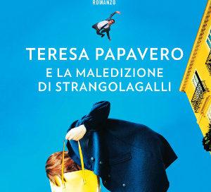 Teresa Papavero e la maledizione di Strangolagalli – Chiara Moscardelli