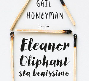 Eleanor Oliphant sta benissimo – Gail Honeyman