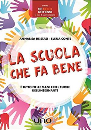 La scuola che fa bene – Annalisa De Stasi ed Elena Conte