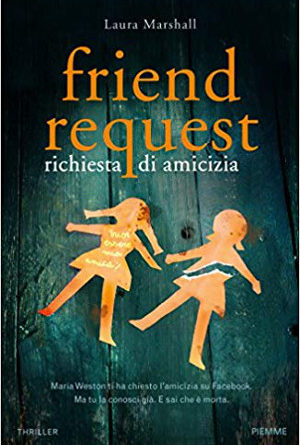 Friend request. Richiesta di amicizia – Laura Marshall