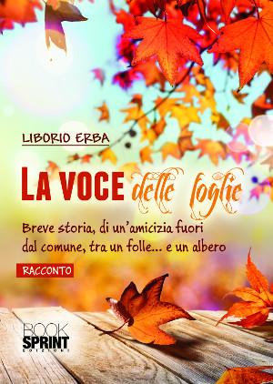 La voce delle foglie – Liborio Erba