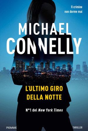 L'ultimo giro della notte – Michael Connelly