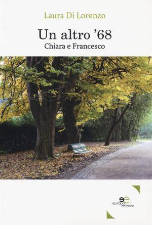 Un altro 68. Chiara e Francesco – Laura Di Lorenzo