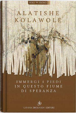 Immergi i piedi in questo fiume di speranza – Alatishe Kolawole