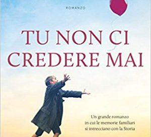 Tu non ci credere mai – Alessandro Marchi