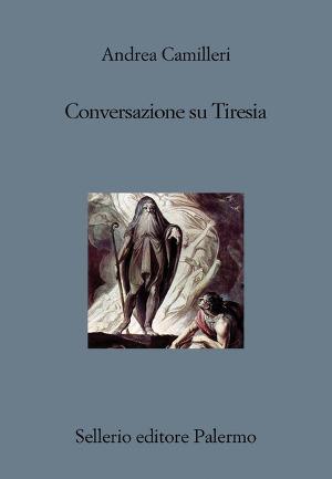 Conversazione su Tiresia – Andrea Camilleri