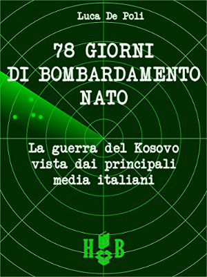 78 giorni di Bombardamenti NATO – Luca De Poli