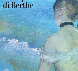 Le impressioni di Berthe – Stella Stollo