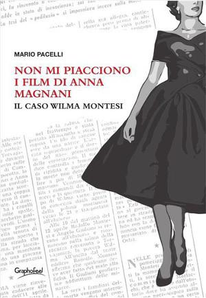 Non mi piacciono i film di Anna Magnani – Mario Pacelli