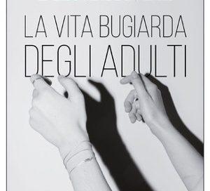 La vita bugiarda degli adulti – Elena Ferrante