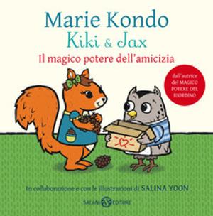Kiki & Jax. Il magico potere dell'amicizia – Marie Kondo