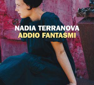 Addio fantasmi – Nadia Terranova
